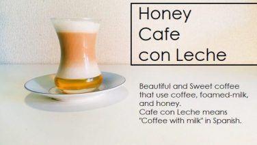 ハニー・カフェ・コン・レーチェの作り方
